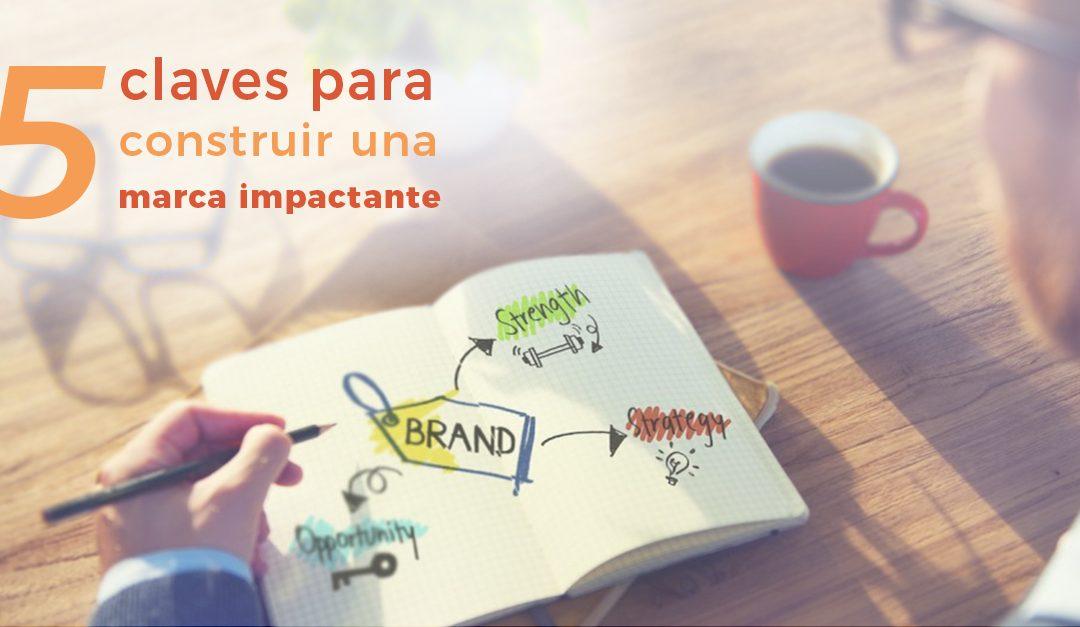 5 maneras de construir una marca impactante que favorezca las ventas